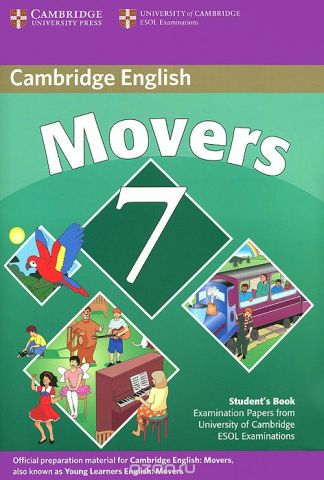 Cambridge English: Movers 7: Student's Book: Examination Papers from University of Cambridge ESOL Examinations