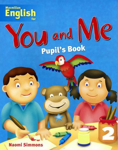 Macmillan English for You and Me: Level 2: Pupils's book